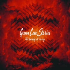 RockmusicRaider Newsflash - Guns Love Stories - The Beauty of Irony - Album Cover