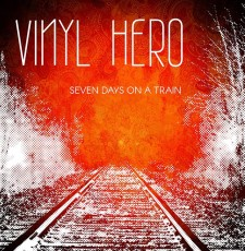RockmusicRaider Newsflash - Vinyl Hero - Seven Days on a Train - Album Cover