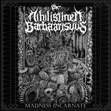 RockmusicRaider Newsflash - Nihilistinen Barbaarisuus - Madness Incarnate - Album Cover