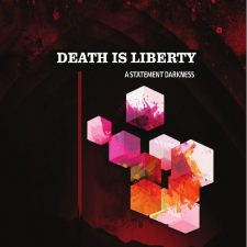 RockmusicRaider Newsflash - Death is Liberty - A Statement Darkness - Album Art