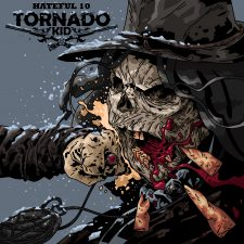 RockmusicRaider Newsflash - Tornado Kid - Hateful 10 - Album Cover