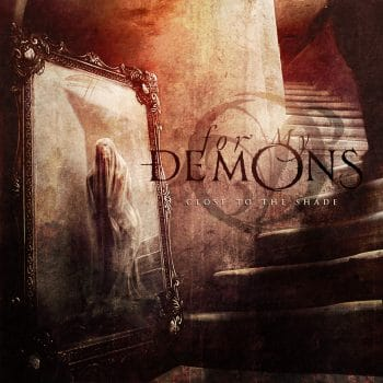 RockmusicRaider Review - For My Demons - Close To The Shade - Album Cover