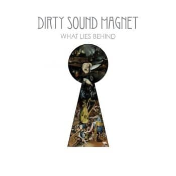 RockmusicRaider - Dirty Sound Magnet - What Lies Behind - Album Cover