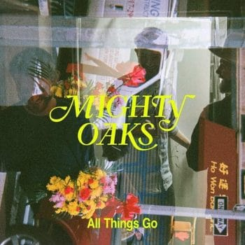 RockmusicRaider - Mighty Oaks - All Things Go - Album Cover