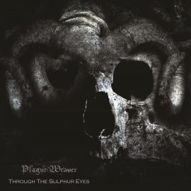 RockmusicRaider - Plague Weaver - Through The Sulphur Eyes - Album Cover