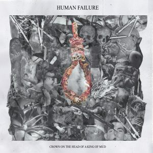 RockmusicRaider - Human Failure - Crown On The Head of a King of Mud - Album Cover