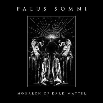 RockmusicRaider - Palus Somni - Monarch of Dark Matter - Album Cover