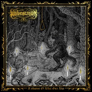 RockmusicRaider - Wolvencrown - A Shadow of What Once Was - Album Cover